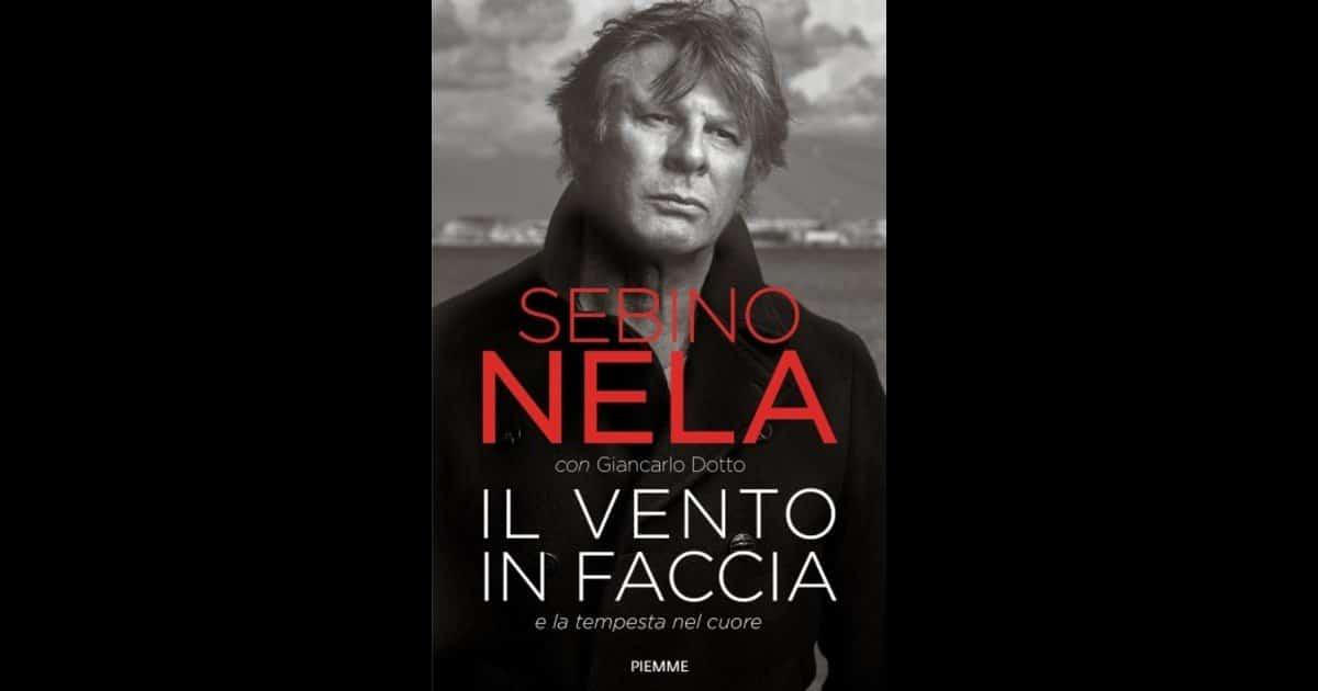 """C'è tutto questo e anche molto di più nella autobiografia Sebino Nela ha dato alle stampe in questi giorni: """"Il vento in faccia""""."""